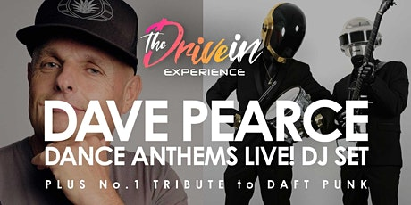 DAVE PEARCE/DAFT FUNK LIVE at Peterborough Drive-In Experience tickets