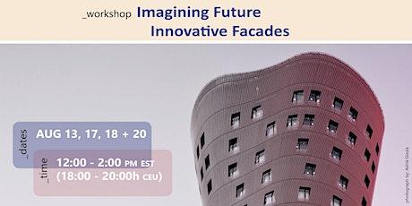 WKSP: Imagining Future Innovative Facades tickets
