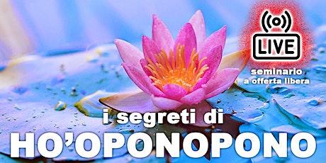 I SEGRETI DI HO'OPONOPONO - seminario online a offerta libera biglietti