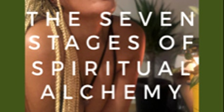 The Seven Stages of Spiritual Alchemy tickets