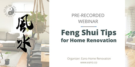 PRE-RECORDED Webinar: Feng Shui Tips for Home Decor and Home Renovation tickets