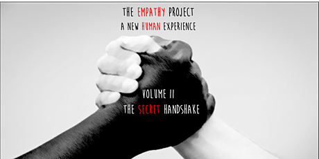 The Empathy Project: a new human experience | Volume II tickets
