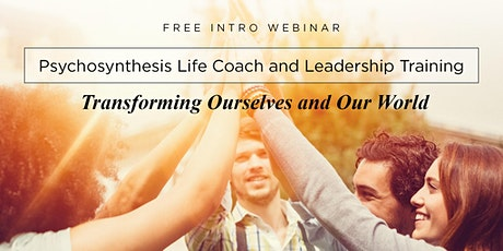 Free Webinar: Psychosynthesis Life Coach and Leadership Training tickets