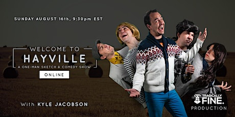 Welcome to Hayville: A One Man Sketch and Improv Story (online) tickets