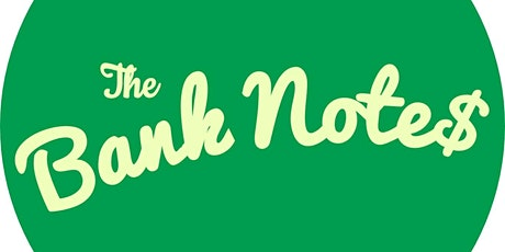 The Bank Notes - Live on the Patio- Free Show! tickets