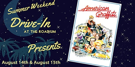 AMERICAN GRAFFITI: Summer Weekend Drive-In at the Roadium tickets