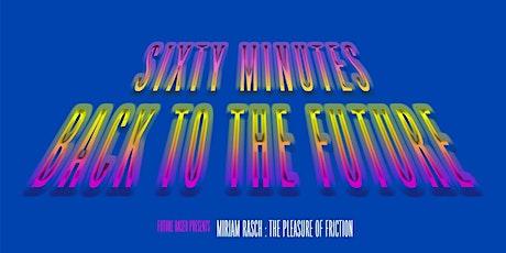 Miriam Rasch: Pleasure of Fricition tickets