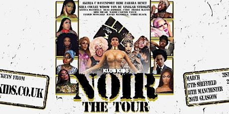 Klub Kids Sheffield presents: NOIR: The Tour (14+) tickets