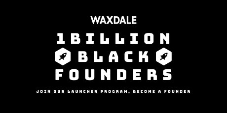 1 Billion Black Founders: Join our Launcher Program Become a Founder tickets