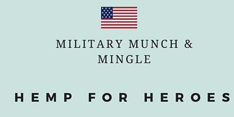 Hemp For Heroes: Military Munch & Mingle tickets