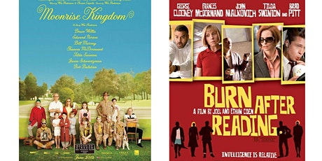 1.) Moonrise Kingdom  2.) Burn After Reading tickets