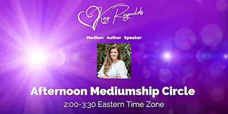 Afternoon Mediumship  Circle August 5, 12, 19, 26 tickets