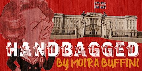 Handbagged by Moira Buffini (Northwood House) tickets