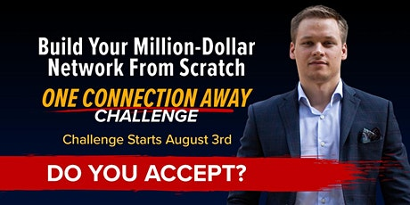 [ONE CONNECTION AWAY CHALLENGE] Build Your Million-Dollar Network tickets