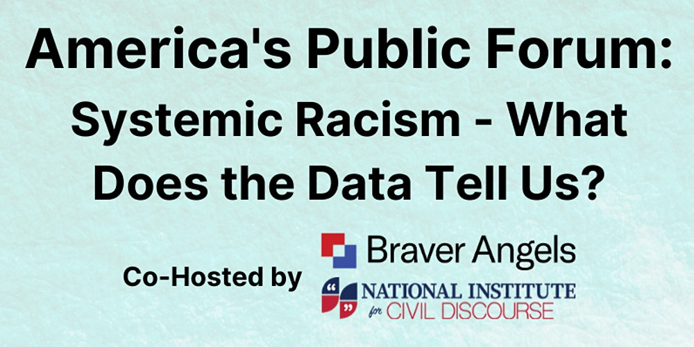 America's Public Forum: Systemic Racism- What Does the Data Tell Us?