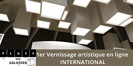 PLace des Galeries présente le 1er Vernissage virtuel international billets