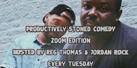 Jordan Rock and Reg Thomas Host Productively Stoned Comedy: Home Edition tickets