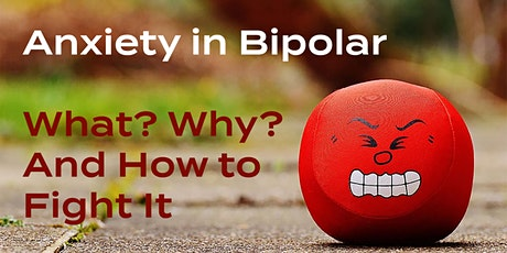 Get Real 6: Anxiety in Bipolar Disorder – What? Why? And How to Fight It tickets