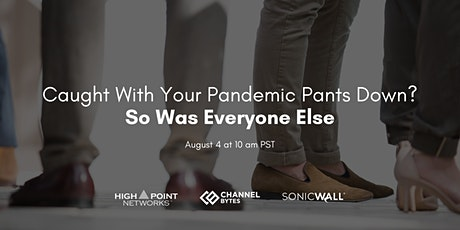 Caught With Your Pandemic Pants Down? So Was Everyone Else tickets