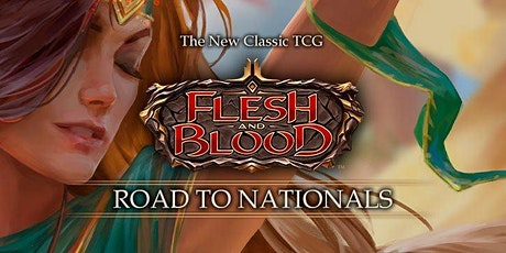 Flesh and Blood Road to Nationals tickets