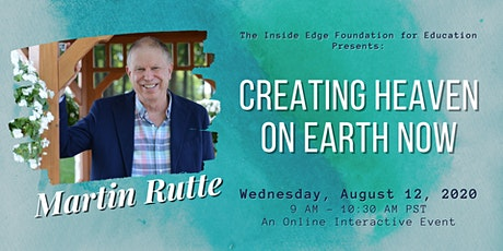 Creating Heaven On Earth Now with Martin Rutte | The Inside Edge tickets