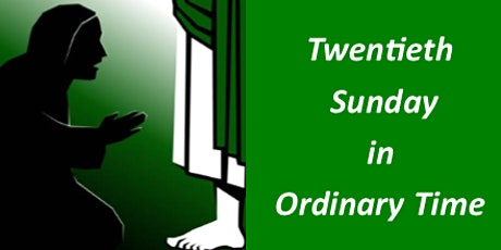 PARISHIONERS - Mass for Twentieth Sunday in Ordinary Time tickets