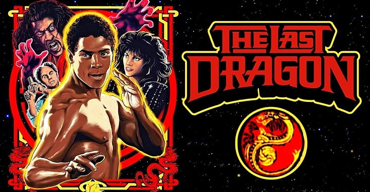 """THE LAST DRAGON"" A Car Party/Drive-In Movie image"