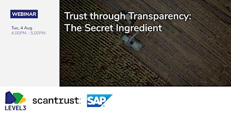 Trust through Transparency: The Secret Ingredient tickets