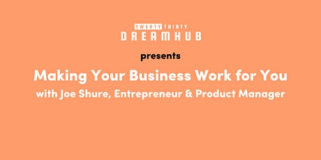 Webinar: Making Your Business Work for You tickets