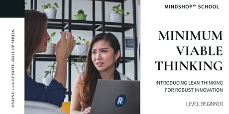 MINDSHOP Webinar   Develop Innovative Product with Minimum Viable Thinking tickets