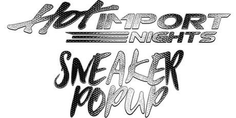 SneakerPopUp X Hot Import Nights CALI SEASON OPENER 2020 billets