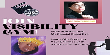 Learn Why Branding Your Brilliance with Video is ESSENTIAL!!! tickets