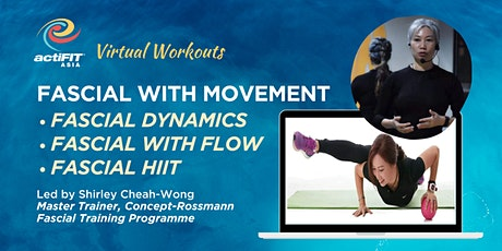 Fascial with Movement (Fascial Dynamics, Fascial with Flow or Fascial HIIT) tickets
