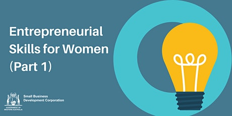 Entrepreneurial Skills for Women (Part 1) tickets