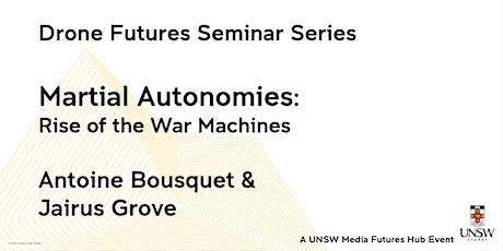 Drone Futures Seminar 2: Antoine Bousquet and Jairus Grove tickets