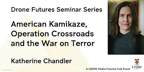 Drone Futures Seminar 3: Katherine Chandler tickets