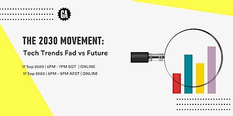 2030 Movement: Tech Trends Fad vs Future tickets
