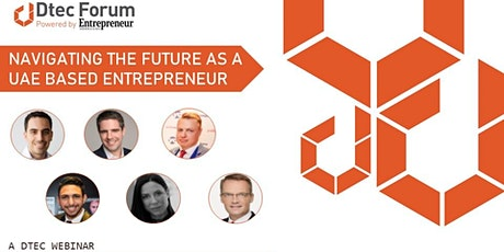Dtec Forum: Navigating the future as a UAE based entrepreneur tickets