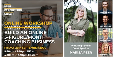 Build an ONLINE 5-figure/month Coaching Business - (Online Workshop) tickets