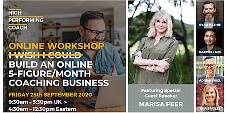 Build an ONLINE 5-figure/month Coaching Business - Online Workshop DB tickets