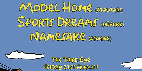 Model Home with sports dreams and Namesake at The Third Eye tickets