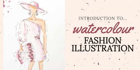 Introduction to Watercolour Fashion Illustration workshop tickets