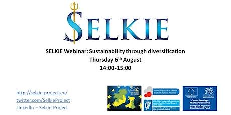SELKIE Webinar - Sustainability through diversification tickets