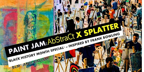 PAINT JAM: ABSTRACT & SPLATTER -  #BLM 'real' & live stream paint party tickets