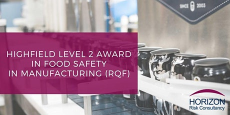 Level 2 Award in Food Safety in Manufacturing (RQF) Qualify at Home tickets