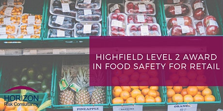 Highfield Level 2 Award in Food Safety in Retail (RQF) E-learning tickets