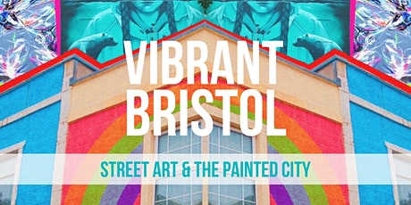 Vibrant Bristol: Street Art & The Painted City tickets