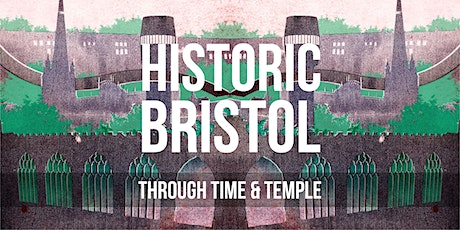 Historic Bristol: Through Time & Temple tickets