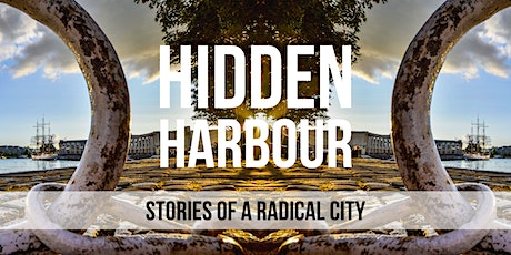Hidden Harbour: Stories of a Radical City tickets