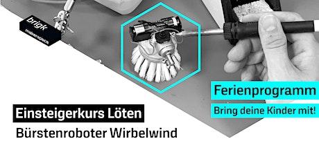 Ferienprogamm: Einsteigerkurs Löten - Bürstenroboter Wirbelwind Tickets